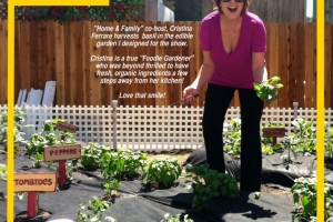Foodie Gardener Cristina Ferrare of Home and Family Show